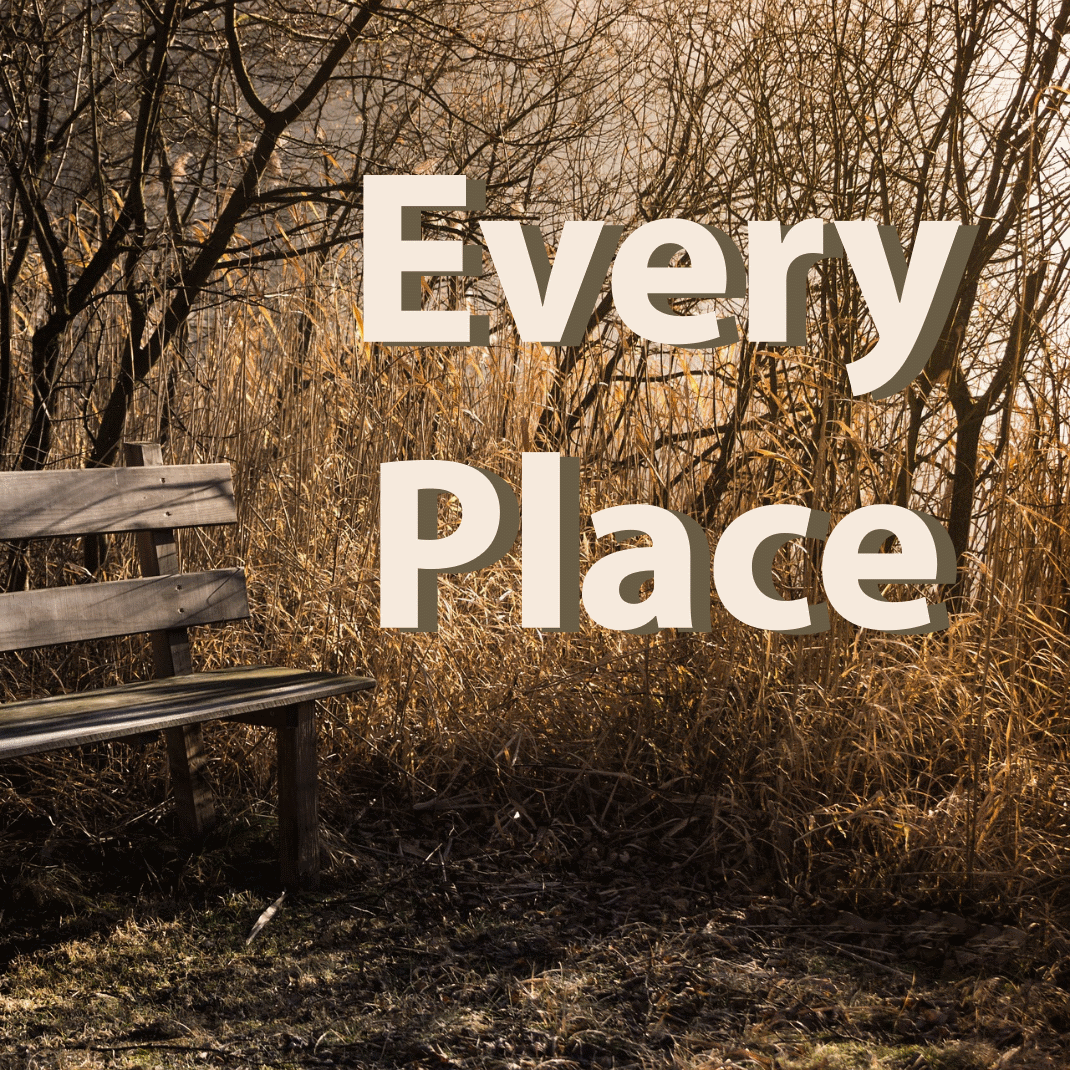 Every Place