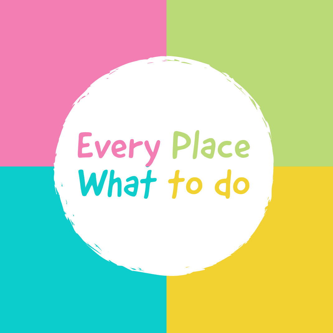 Every Place – What to do