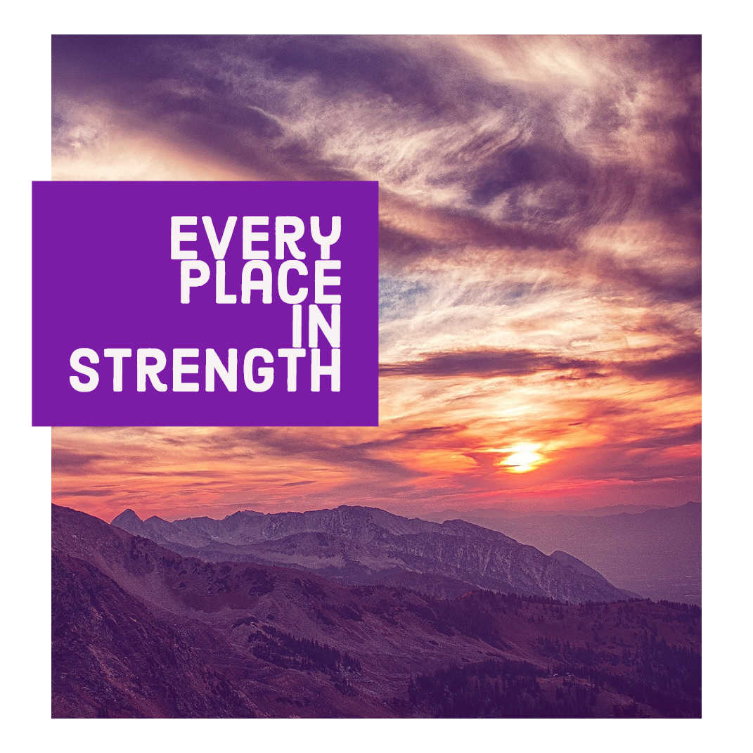 Every Place – In Strength