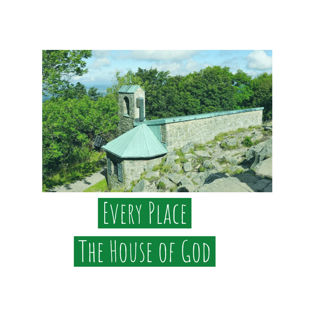 Every Place – The House of God