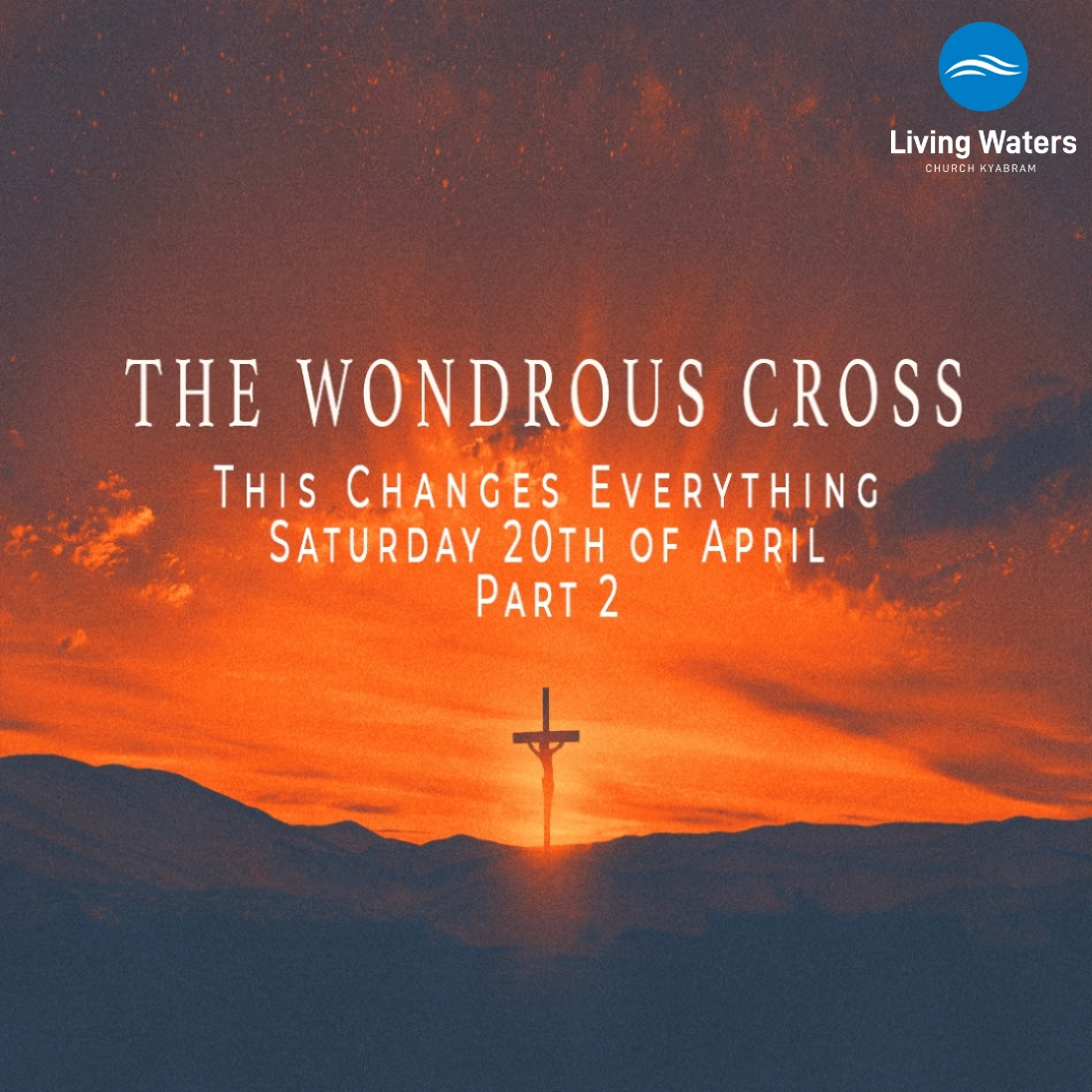 Every Place – Easter 2019 Part 2 The Wondrous Cross