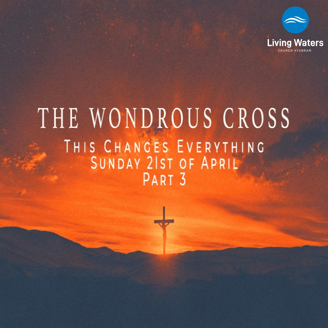 Every Place – Easter 2019 Part 3 The Wondrous Cross