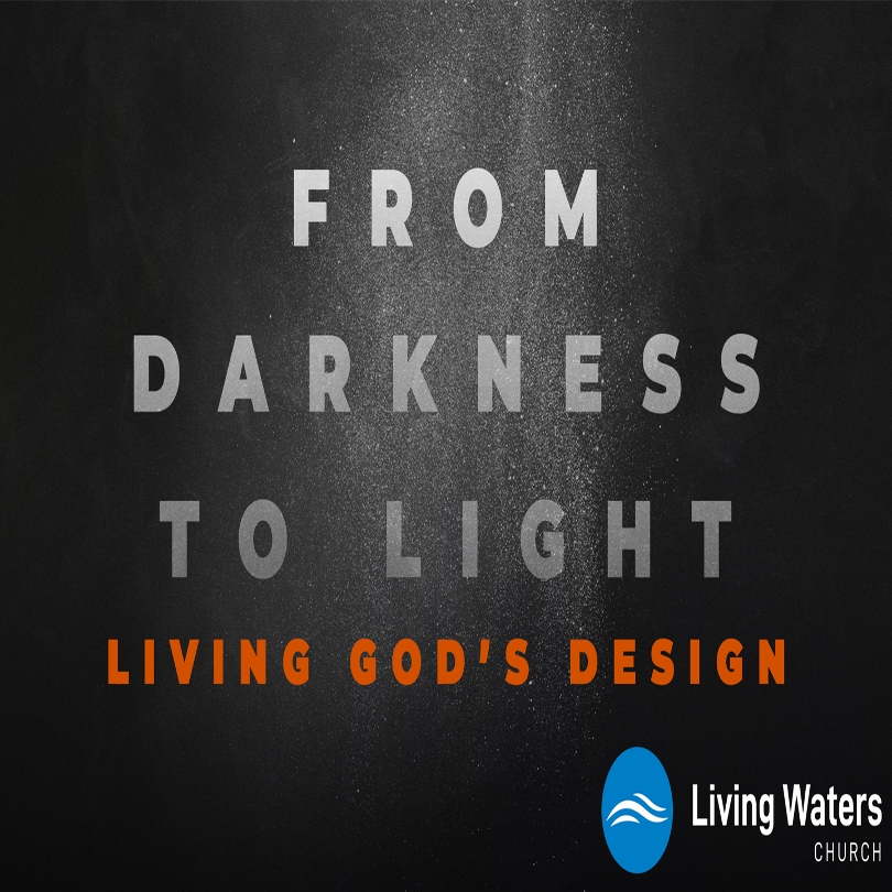 Living Waters Men's Conference – Session One – Living God's Design